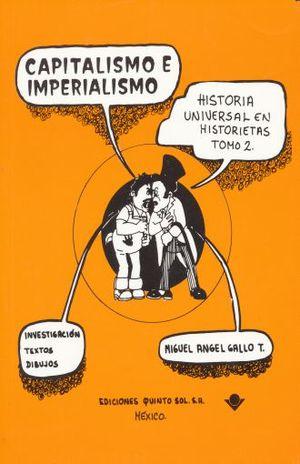 CAPITALISMO E IMPERIALISMO HISTORIA UNIVERSAL EN HISTORIETAS / TOMO 2