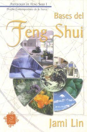 BASES DEL FENG SHUI. ANTOLOGIA DE FENG SHUI 1