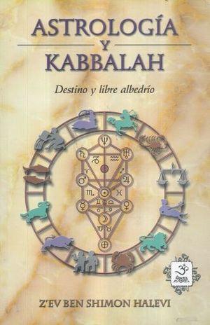 Astrología y Kabbalah. Destino y libre albedrío