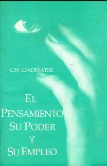 PENSAMIENTO SU PODER Y SU EMPLEO, EL