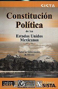 CONSTITUCION POLITICA DE LOS ESTADOS UNIDOS MEXICANOS. TODOS LOS GOBERNANTES DE MEXICO