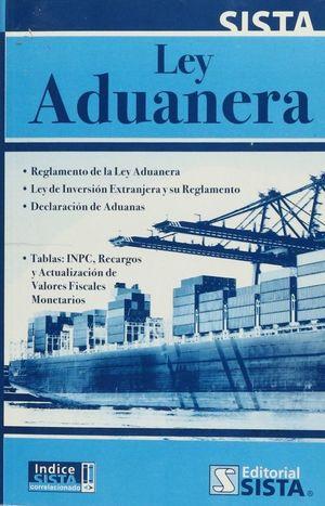 LEY ADUANERA. REGLAMENTO DE LA LEY ADUANERA LEY DE INVERSION EXTRANJERA Y REGLAMENTO DECLARACION DE ADUANAS