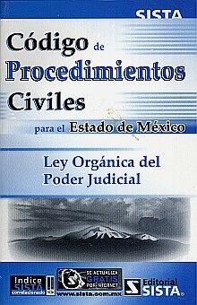 CODIGO DE PROCEDIMIENTOS CIVILES PARA EL ESTADO DE MEXICO. LEY ORGANICA DEL PODER JUDICIAL