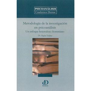 METODOLOGIA DE LA INVESTIGACION EN PSICOANALISIS. UN ENFOQUE HETERODOXO FROMMIANO