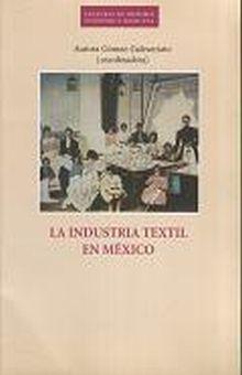 INDUSTRIA TEXTIL EN MEXICO, LA