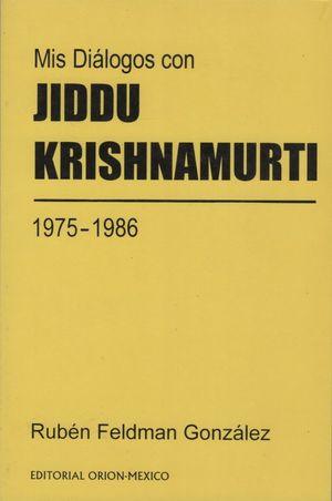 MIS DIALOGOS CON JIDDU KRISHNAMURTI (1975-1986)
