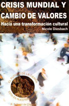 CRISIS MUNDIAL Y CAMBIO DE VALORES. HACIA UNA TRANSFORMACION CULTURAL