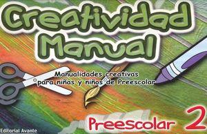 CREATIVIDAD MANUAL 2. PREESCOLAR