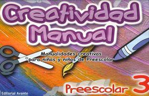 CREATIVIDAD MANUAL 3. PREESCOLAR