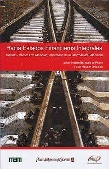 HACIA ESTADOS FINANCIEROS INTEGRALES. MEJORES PRACTICAS DE MEDICION IMPERATIVO DE LA INFORMACION FINANCIERA / PD.