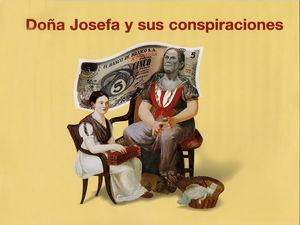 DOÑA JOSEFA Y SUS CONSPIRACIONES