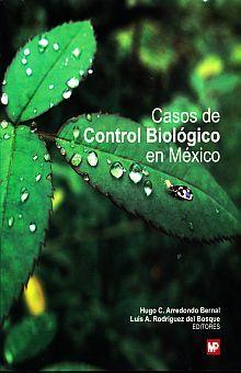 CASOS DE CONTROL BIOLOGICO EN MEXICO