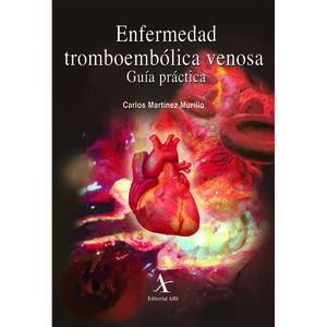ENFERMEDAD TROMBOEMBOLICA VENENOSA. GUIA PRACTICA