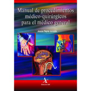 MANUAL DE PROCEDIMIENTOS MEDICO QUIRURGICOS PARA EL MEDICO GENERAL
