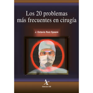 20 PROBLEMAS MAS FRECUENTES EN CIRUGIA, LOS