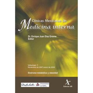 CLINICAS MEXICANAS DE MEDICINA INTERNA. SINDROME METABOLICO Y OBESIDAD / VOL. 1. NOVIEMBRE DE 2007 ENERO DE 2008