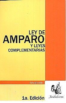 LEY DE AMPARO Y LEYES COMPLEMENTARIAS