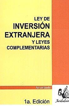 LEY DE INVERSION EXTRANJERA Y LEYES COMPLEMENTARIAS