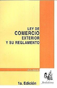 LEY DE COMERCIO EXTERIOR Y SU REGLAMENTO