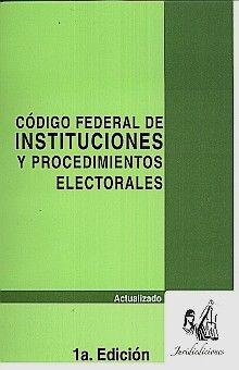 CODIGO FEDERAL DE INSTITUCIONES Y PROCEDIMIENTOS ELECTORALES
