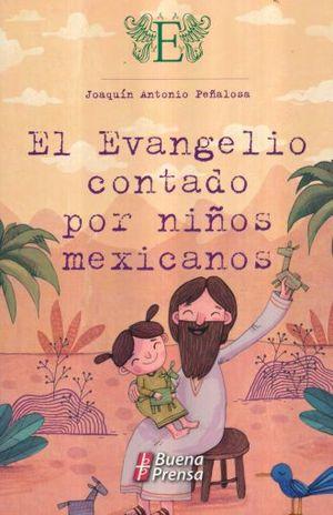 EVANGELIO CONTADO POR NIÑOS MEXICANOS, EL / 2 ED.