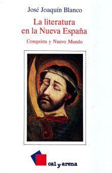 LITERATURA EN LA NUEVA ESPAÑA, LA. CONQUISTA Y NUEVO MUNDO