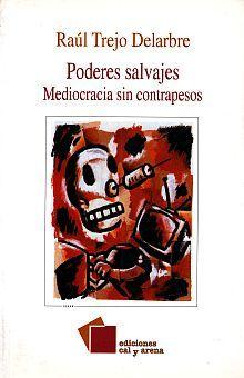 PODERES SALVAJES. MEDIOCRACIA SIN CONTRAPESOS