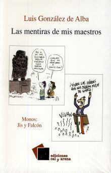 MENTIRAS DE MIS MAESTROS, LAS