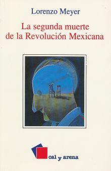 SEGUNDA MUERTE DE LA REVOLUCION MEXICANA, LA