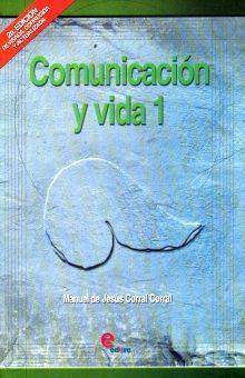 COMUNICACION Y VIDA 1. BACHILLERATO / 2 ED.