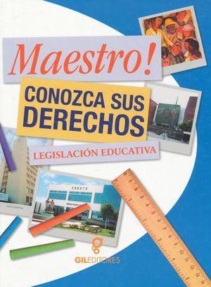 MAESTRO CONOZCA SUS DERECHOS. LEGISLACION EDUCATIVA / PD. (INCLUYE CD)