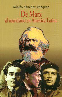 DE MARX AL MARXISMO EN AMERICA LATINA