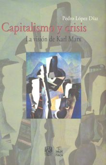 CAPITALISMO Y CRISIS. LA VISION DE KARL MARX