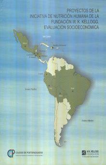 PROYECTOS DE LA INICIATIVA DE NUTRICION HUMANA DE LA FUNDACION W. K. KELLOGG. EVALUACION SOCIOECONOMICA / PD.