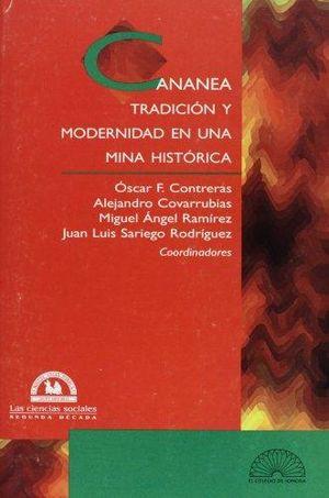 CANANEA TRADICION Y MODERNIDAD EN UNA MINA HISTORICA