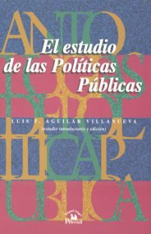 ANTOLOGIA 1. EL ESTUDIO DE LAS POLITICAS PUBLICAS