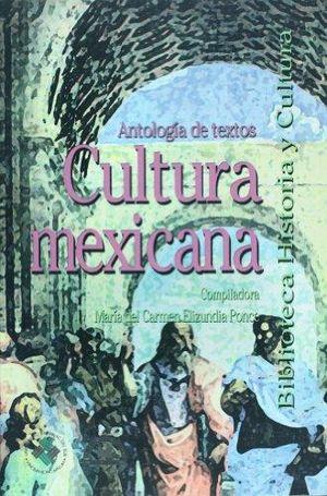 CULTURA MEXICANA. ANTOLOGIA DE TEXTOS VI