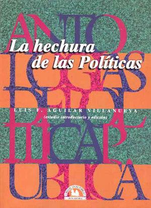 ANTOLOGIA II. LA HECHURA DE LAS POLITICAS