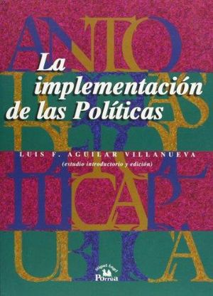 ANTOLOGIA IV. LA IMPLEMENTACION DE LAS POLITICAS