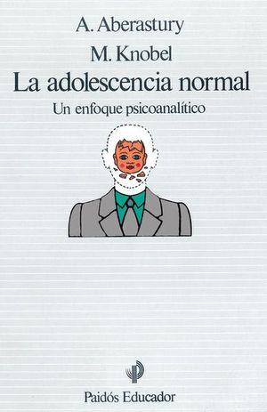 ADOLESCENCIA NORMAL, LA. UN ENFOQUE PSICOANALITICO