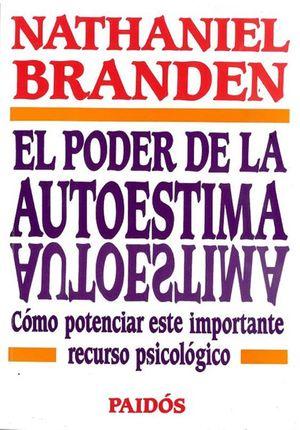 PODER DE LA AUTOESTIMA, EL. COMO POTENCIAR ESTE IMPORTANTE RECURSO PSICOLOGICO