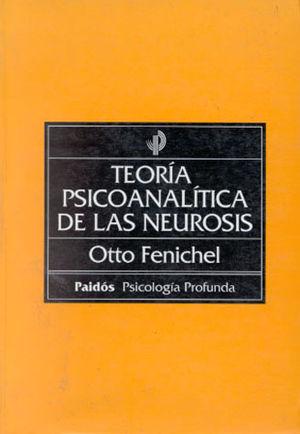 TEORIA PSICOANALITICA DE LAS NEUROSIS