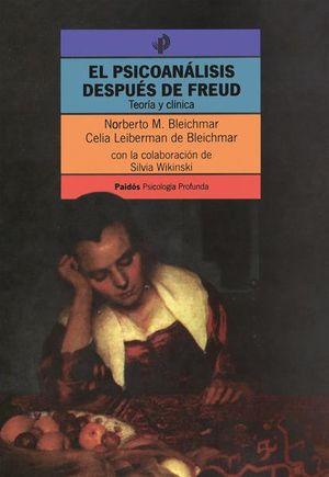 PSICOANALISIS DESPUES DE FREUD, EL. TEORIA Y CLINICA