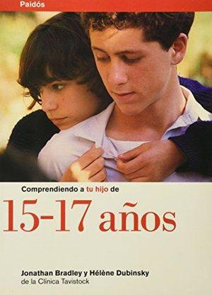 COMPRENDIENDO A TU HIJO DE 15 - 17 AÑOS