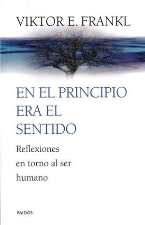 EN EL PRINCIPIO ERA EL SENTIDO. REFLEXIONES EN TORNO AL SER HUMANO