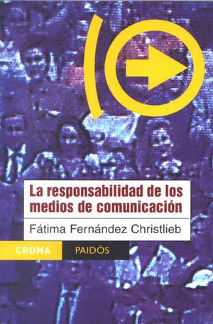 RESPONSABILIDAD DE LOS MEDIOS DE COMUNICACION, LA