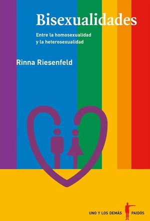 BISEXUALIDADES. ENTRE LA HOMOSEXUALIDAD Y LA HETEROSEXUALIDAD