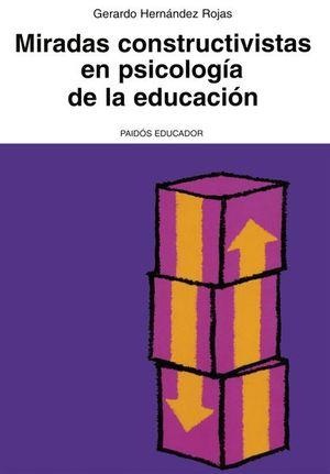 MIRADAS CONSTRUCTIVISTAS EN PSICOLOGIA DE LA EDUCACION