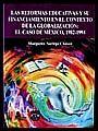 REFORMAS EDUCATIVAS Y SU FINANCIAMIENTO EN EL CONTEXTO DE LA GLOBALIZACION EL CASO DE MEXICO 1982 - 1994