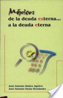 MEXICO DE LA DEUDA EXTERNA A LA DEUDA ETERNA